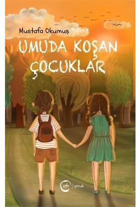 Umuda Koşan Çocuklar - Mustafa Okumuş