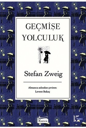 Geçmişe Yolculuk (Bez Ciltli) - Stefan Zweig