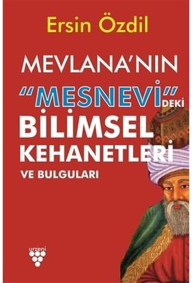 Mevlana'nın Mesnevi'deki Bilimsel Kehanetleri Ve Bulguları - Ersin Özdil