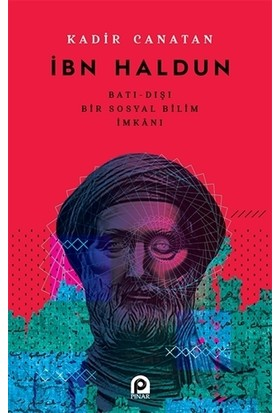 İbn Haldun - Kadir Canatan