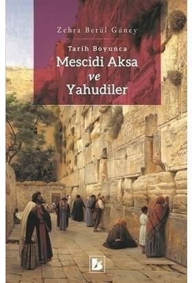 Tarih Boyunca Mescidi Aksa Ve Yahudiler - Zehra Betül Güney