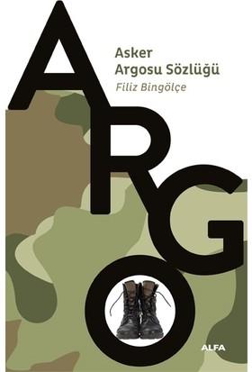 Asker Argosu Sözlüğü - Filiz Bingölçe