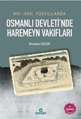 16. 17. Yüzyıllarda Osmanlı Devleti'Nde Haremeyn Vakıfları - Mustafa Güler