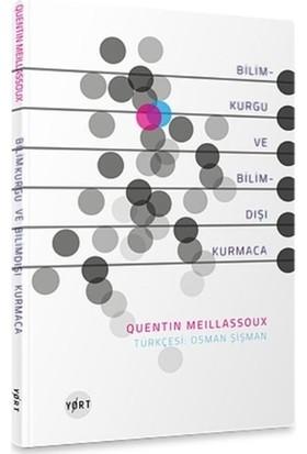 Bilimkurgu Ve Bilimdışı Kurmaca - Quentin Meillassoux