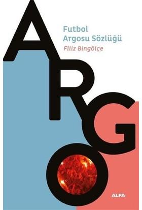 Futbol Argosu Sözlüğü - Filiz Bingölçe