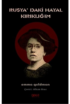 Rusyadaki Hayal Kırıklığım - Emma Goldman