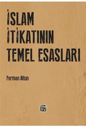 İslam İtikatının Temel Esasları - Ferman Altun