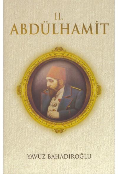 II.Abdülhamit - Yavuz Bahadıroğlu