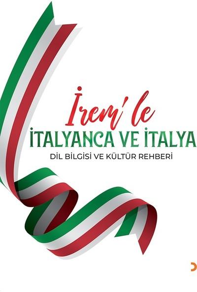 İrem'Le İtalyanca Ve İtalya Dil Bilgisi Ve Kültür Rehberi - İrem Odunkesen