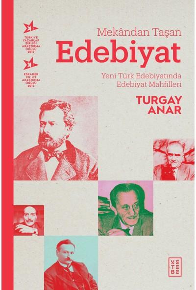Mekândan Taşan Edebiyat - Turgay Anar