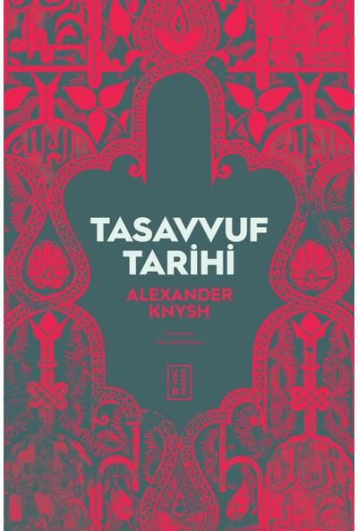 Tasavvuf Tarihi - Alexander Knysh