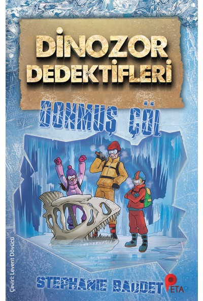 Dinozor Dedektifleri / Donmuş Çöl - Stephaie Baudet