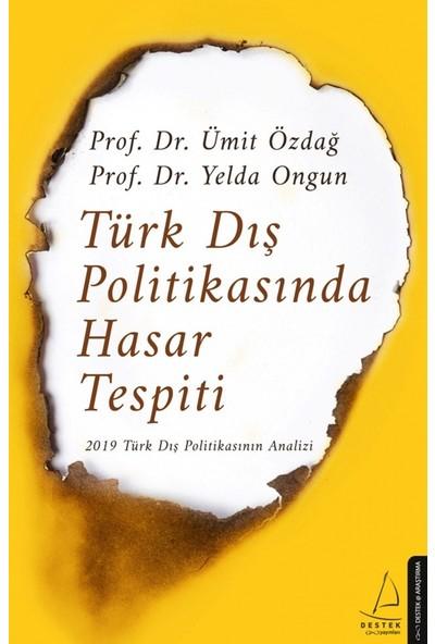 Türk Dış Politikasında Hasar Tespiti - Ümit Özdağ-Yelda Ongun