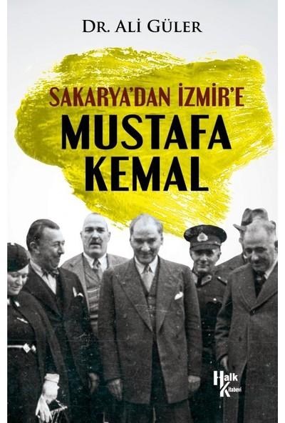 Sakarya'dan Izmir'e Mustafa Kemal - Ali Güler