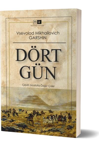 Dört Gün - Vsevolod Mikhailovich Garshin