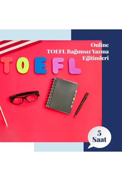 Amerikan Dili Edebiyatı Yabancı Dil Kursları Toefl Online Bağımsız Yazma Eğitimleri - 5 Saat
