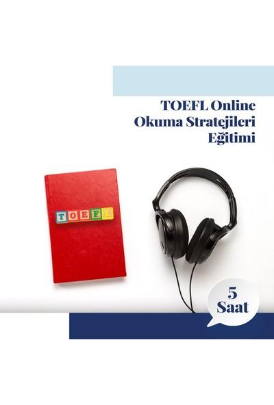 Amerikan Dili Edebiyatı Yabancı Dil Kursları Toefl Online Okuma Stratejileri Eğitimi - 5 Saat