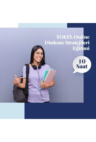 Amerikan Dili Edebiyatı Yabancı Dil Kursları Toefl Online Dinleme Stratejileri Eğitimi - 10 Saat