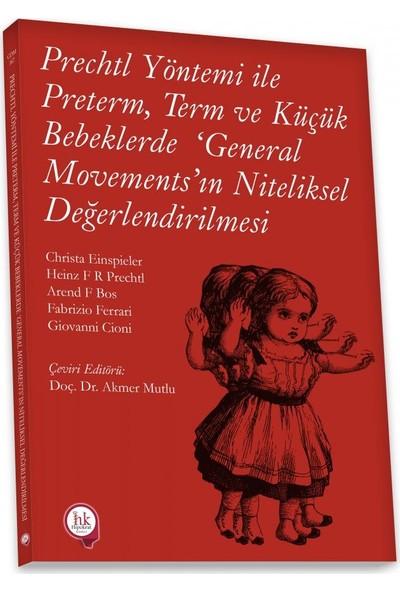 Hipokrat Kitabevi Prechtl Yöntemi ile Preterm Term ve Küçük Bebeklerde General Movements' In Niteliksel Değerlendirilmesi