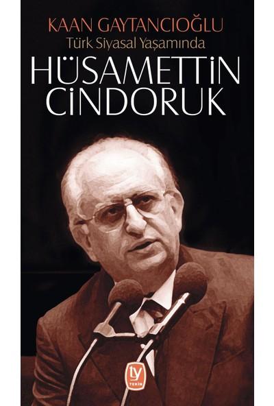 Türk Siyasal Yaşamında Hüsamettin Cindoruk - Kaan Gaytancıoğlu