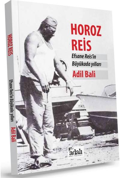 Horoz Reis - Adil Bali
