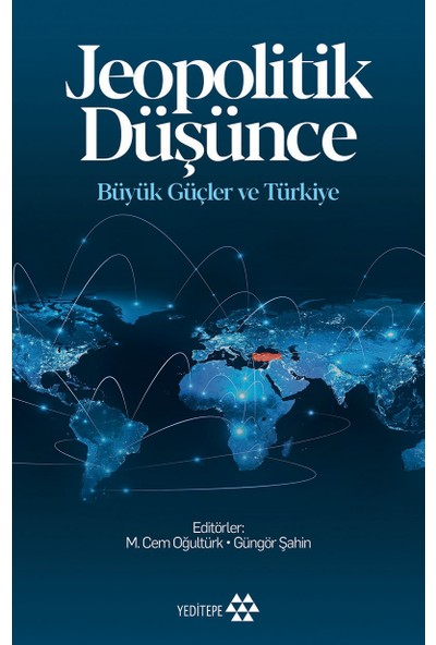 Jeopolitik Düşünce Büyük Güçle Ve Türkiye - M. Cem Oğultürk
