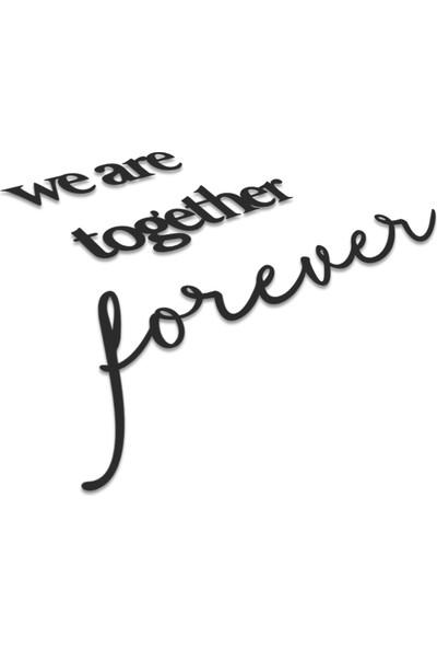 Bold Grup We Are Together Forever Dekoratif Metal Duvar Yazısı Tablo