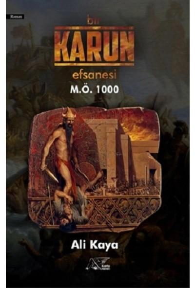 Bir Karun Efsanesi M.Ö 1000 - Ali Kaya