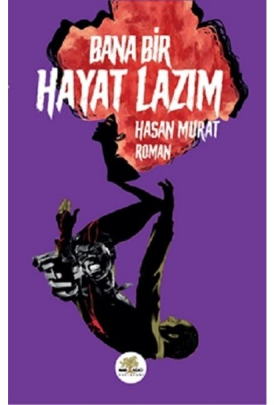 Bana Bir Hayat Lazım - Hasan Murat