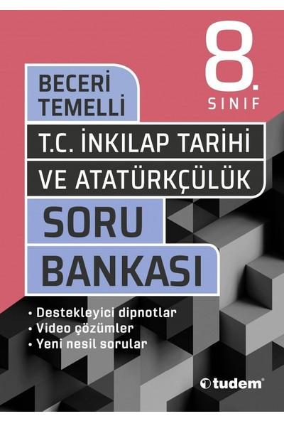 Tudem Yayınları 8. Sınıf T.c. Inkılap Tarihi ve Atatürkçülük Beceri Temelli Soru Bankası