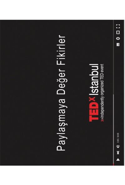 Tedx Istanbul Paylaşmaya Değer Fikirler