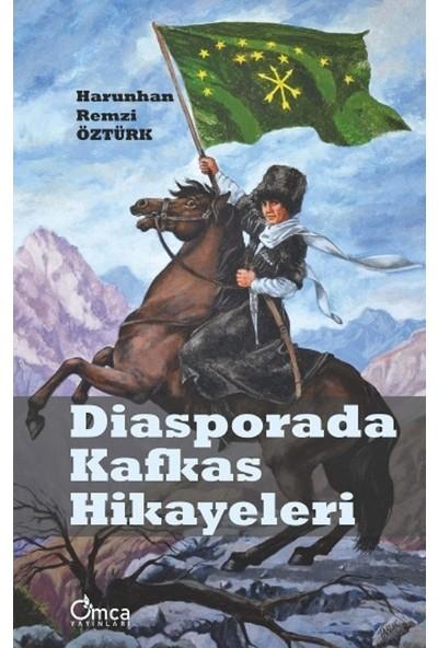 Diasporada Kafkas Hikayeleri - Harunhan Remzi Öztürk