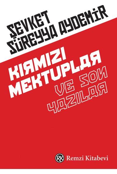 Kırmızı Mektuplar Ve Son Yazılar - Şevket Süreyya Aydemir