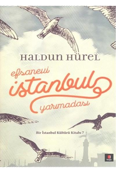 Efsanevi İstanbul Yarımadası (Ciltli) - Haldun Hürel