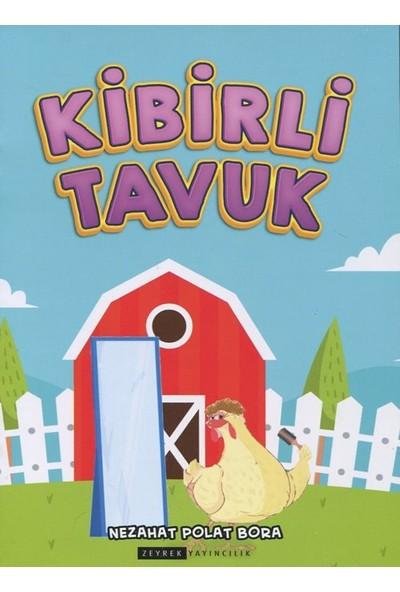 Kibirli Tavuk (Renkli-Resimli) - Nezahat Polat Bora