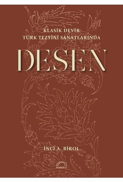 Klasik Devir Türk Tezyini Sanatlarında Desen - Inci A. Birol