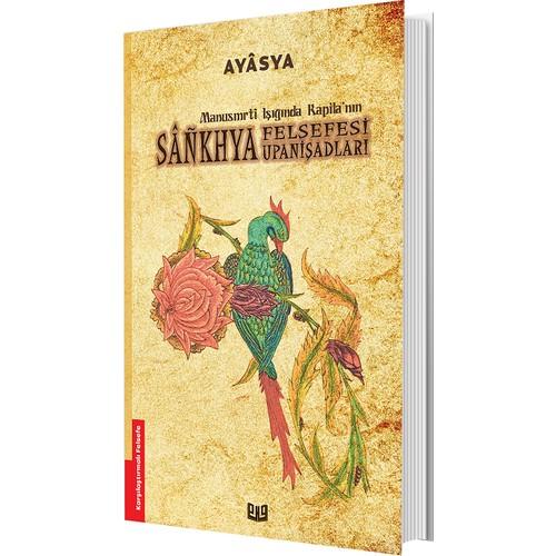 Manusmrti Işığında Kapila'Nın Sankhya Felsefesi Upanişadları - Ayasya