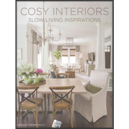Cosy Interiors. Slow Living Inspirations (Iç Tasarım) - Francesc Zamora