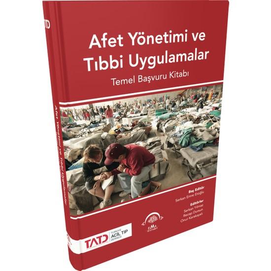 Afet Yönetimi ve Tıbbi Uygulamalar - Temel Başvuru Kitabı Ekitap İndir | PDF | ePub | Mobi