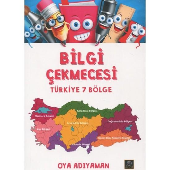 Bilgi Çekmecesi - Türkiye 7 Bölge - Oya Adıyaman