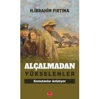 Alçalmadan Yükselenler / - H. İbrahim Fırtına