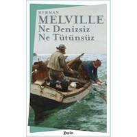Ne Denizsiz Ne Tütünsüz - Herman Melville