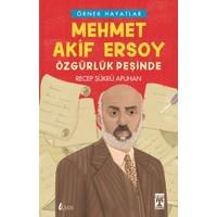 Mehmet Akif Ersoy - Özgürlük Peşinde - Recep Şükrü Apuhan