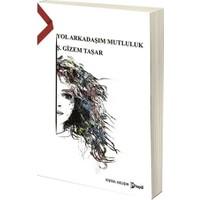 Yol Arkadaşım Mutluluk - Ş. Gizem Taşar
