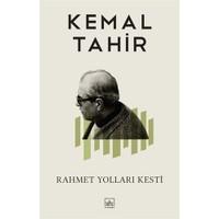 Rahmet Yolları Kesti - Kemal Tahir