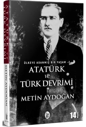 Atatürk Ve Türk Devrimi - Ülkeye Adanmış Bir Yaşam 2 - Metin Aydoğan