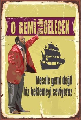 Hayat Poster O Gemi Gelecek Leyla ile Mecnun Retro Vintage Ahşap Poster