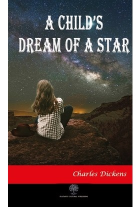 A Child'S Dream Of A Star - Charles Dickens