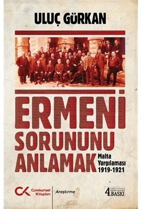 Ermeni Sorununu Anlamak - Uluç Gürkan