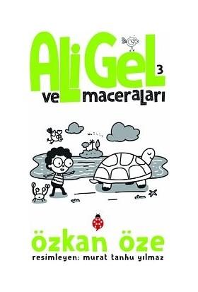 Ali Gel Ve Maceraları - 3 - Özkan Öze